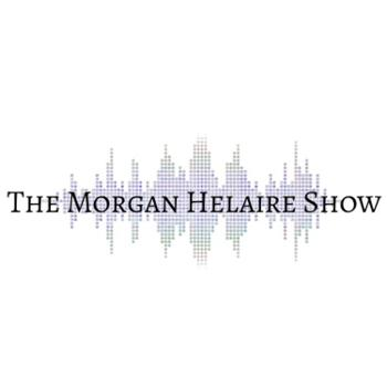 The Morgan Helaire Show