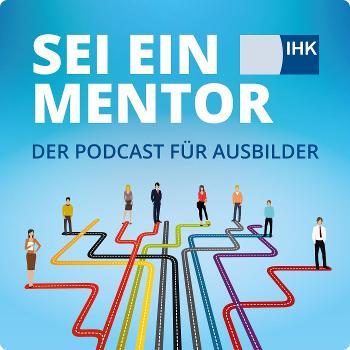 Sei ein Mentor - Der Podcast für Ausbilder