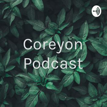 Coreyon Podcast