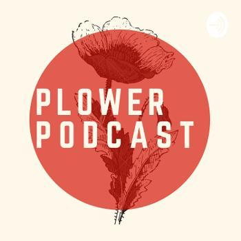 Plower Podcast