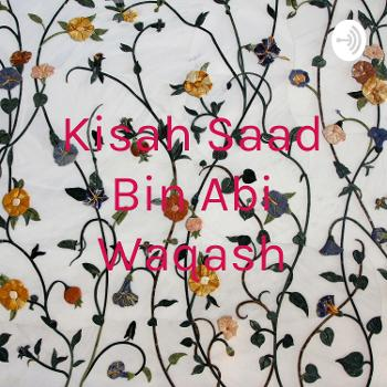 Kisah Saad Bin Abi Waqash