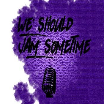 We Should Jam Sometime