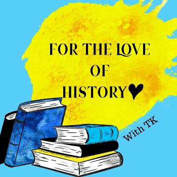 For the Love of History