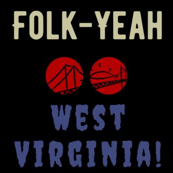 Folk-Yeah West Virginia