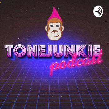 Tone Junkie Podcast