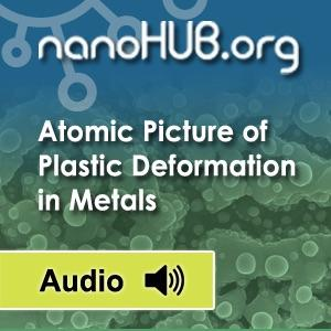 [Audio] Atomic Picture of Plastic Deformation in Metals via Online Molecular Dynamics Simulations