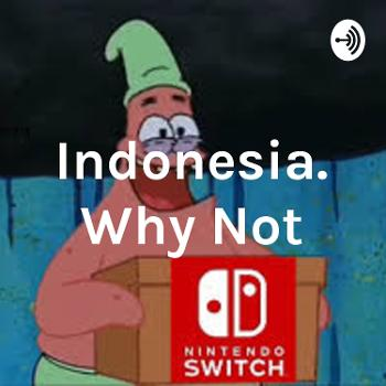 Indonesia. Why Not