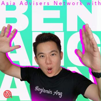 Asia Advisers Network podcast with Benjamin Ang