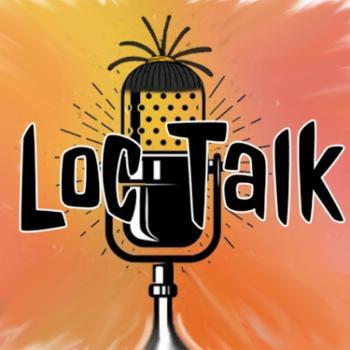 Loc Talk
