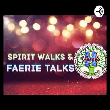 Spirit Walks & Faerie Talks