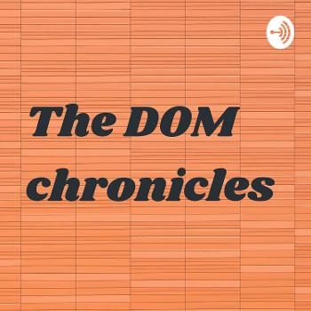 The DOM chronicles