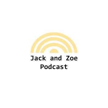 Jack and Zoe Podcast