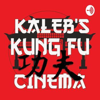 Kaleb's Kung Fu Cinema