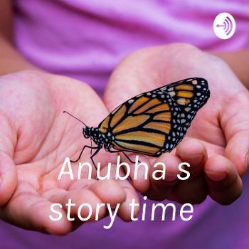 Anubha s story time