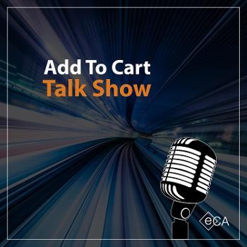 Add to Cart Talk Show