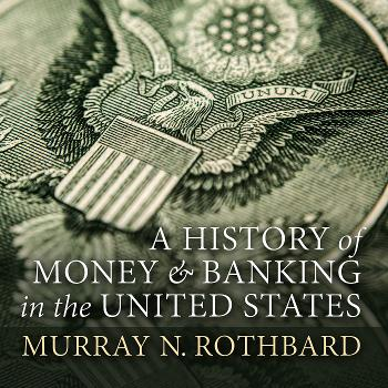 A History of Money and Banking in the United States Before the Twentieth Century