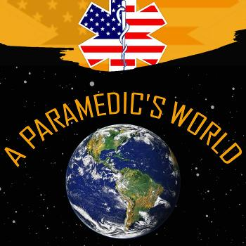A Paramedic's World