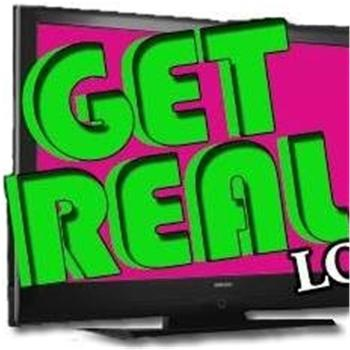 Get Real LOL uncensored reality tv