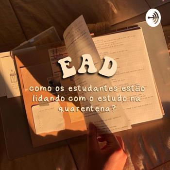EAD - Como os estudantes estão lidando com o estudo na quarentena?