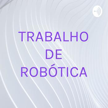 TRABALHO DE ROBÓTICA