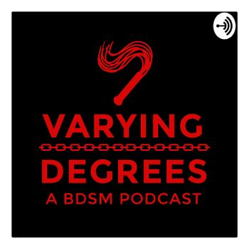 Varying Degrees - A BDSM Podcast