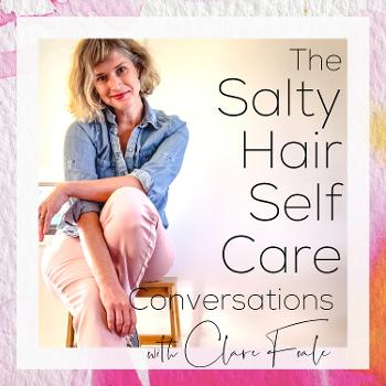 Salty Hair Self Care Conversations