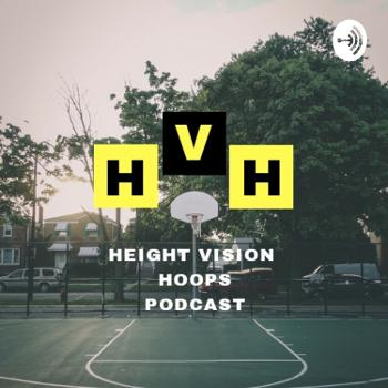 Height Vision Hoops Podcast