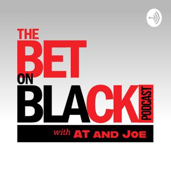 The Bet on Black Podcast
