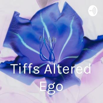 Tiff's Altered Ego