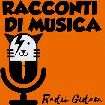 Radio Gidan - Racconti di musica (per chi ne abbia voglia!)