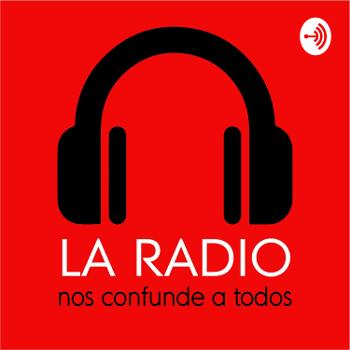 La Radio nos confunde a todos