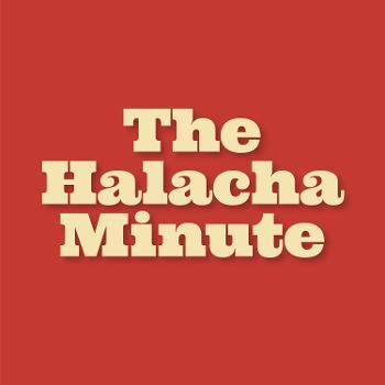 The Halacha Minute