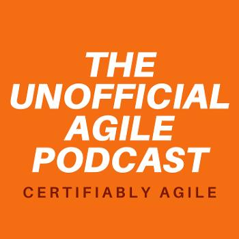 The Unofficial Agile Podcast