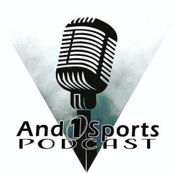 And One Sports Podcast