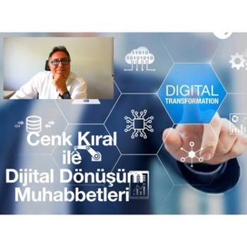 Cenk K?ral ile Dijital Dönü?üm Muhabbetleri