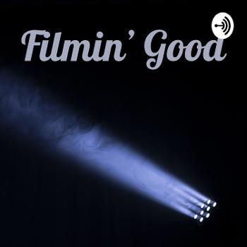 Filmin' Good