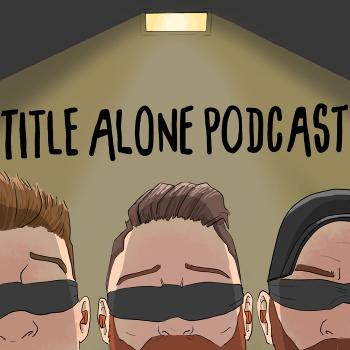 Title Alone Podcast