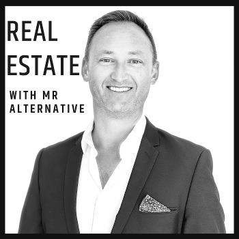 Real Estate with Mr Alternative