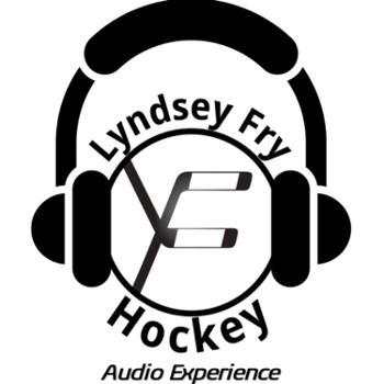 The Lyndsey Fry Hockey Audio Experience