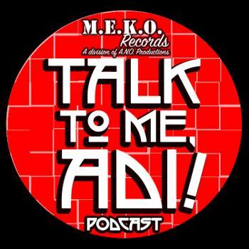 Talk To Me, Adi! Podcast