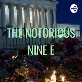 THE NOTORIOUS NINE E