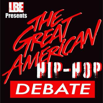 The Great American Hip Hop Debate Podcast