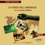 LA FORZA DELL'INDIVIDUO in un mondo difficile - Convegno di Udine 2011, dal 7 al 9 Ottobre