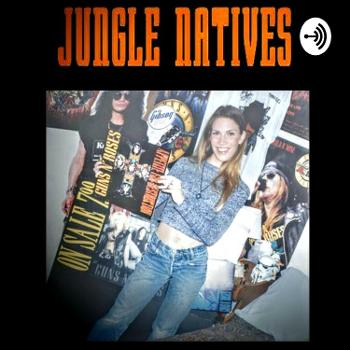 Jungle Natives - Classic Unofficial Guns n' Roses Podcast from 2015