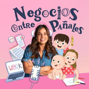 Negocios Entre Pañales | Maternidad y Emprendimiento