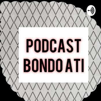 Podcast Bondo Ati