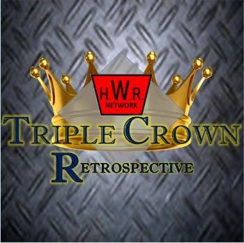 The HWR Triple Crown Retrospective