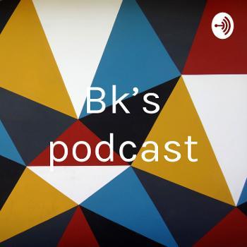 Bk's podcast