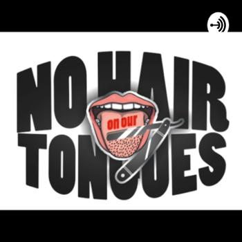 No Hair On Our Tongues