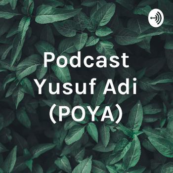 Podcast Yusuf Adi (POYA)